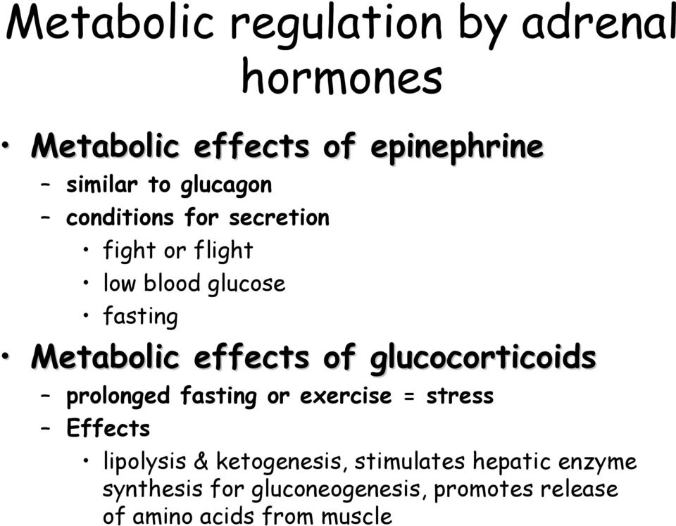effects of glucocorticoids prolonged fasting or exercise = stress Effects lipolysis &
