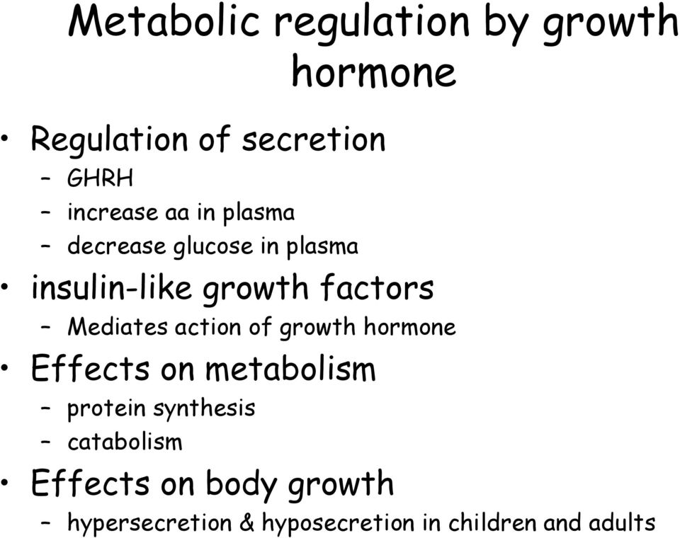 action of growth hormone Effects on metabolism protein synthesis catabolism