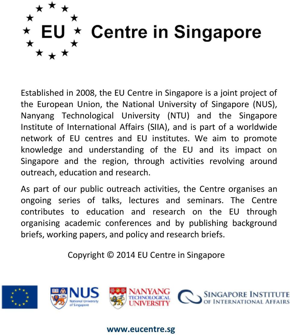 We aim to promote knowledge and understanding of the EU and its impact on Singapore and the region, through activities revolving around outreach, education and research.