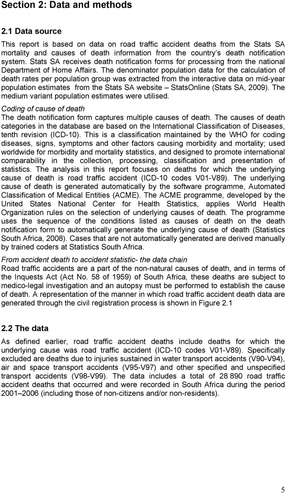Stats SA receives death notification forms for processing from the national Department of Home Affairs.