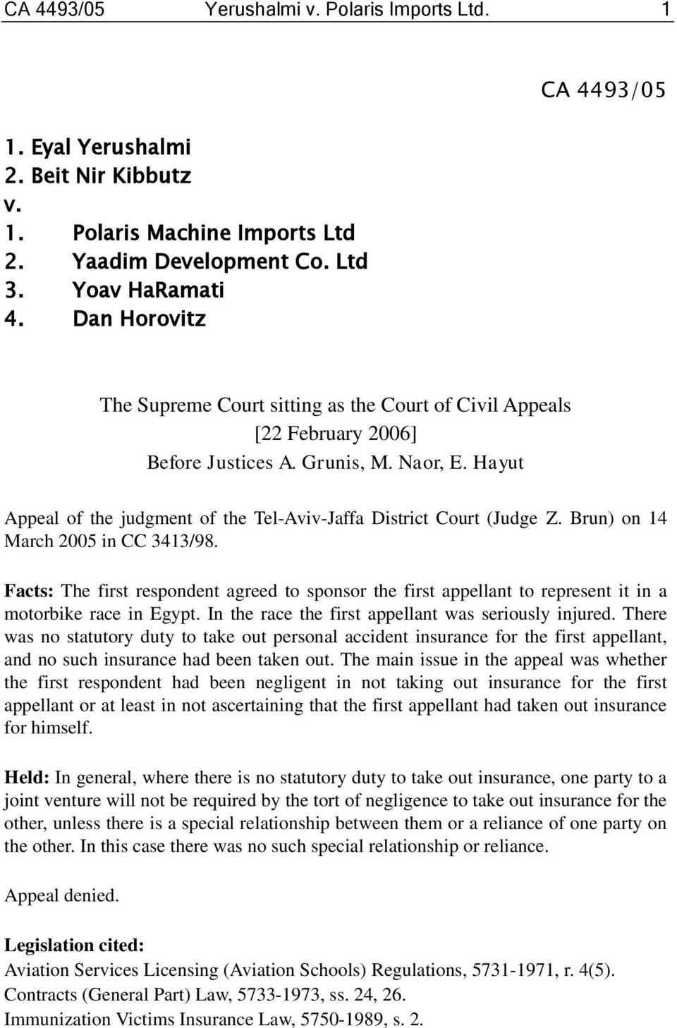 Hayut Appeal of the judgment of the Tel-Aviv-Jaffa District Court (Judge Z. Brun) on 14 March 2005 in CC 3413/98.