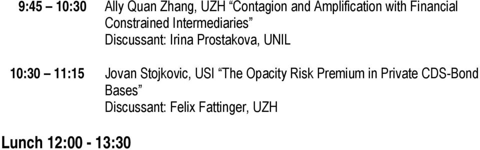 UNIL 10:30 11:15 Jovan Stojkovic, USI The Opacity Risk Premium in
