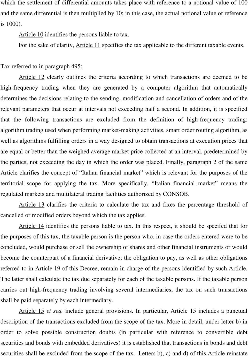 Tax referred to in paragraph 495: Article 12 clearly outlines the criteria according to which transactions are deemed to be high-frequency trading when they are generated by a computer algorithm that