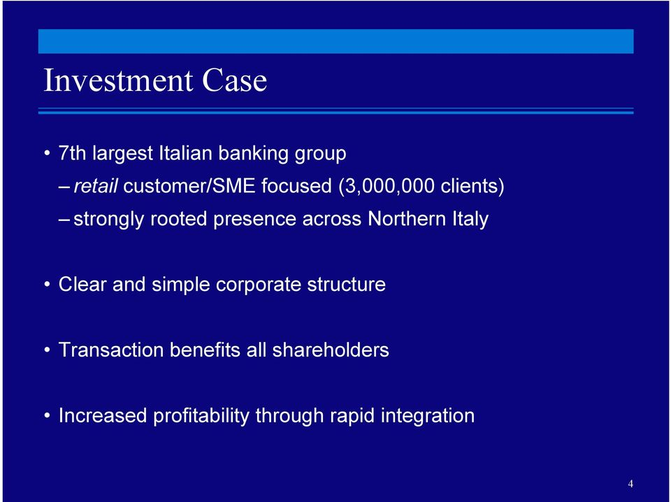 across Northern Italy Clear and simple corporate structure