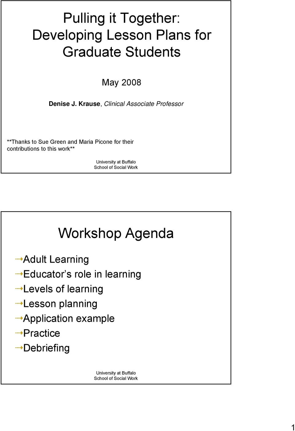 their contributions to this work** Workshop Agenda Adult Learning Educator s role