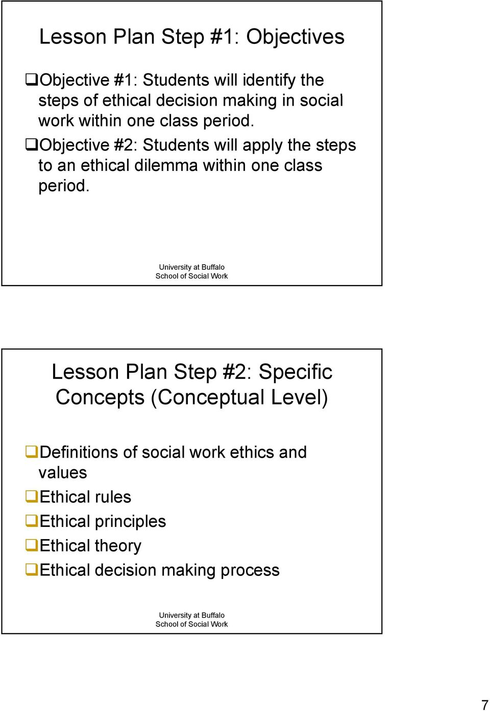 Objective #2: Students will apply the steps to an ethical dilemma within one class period.