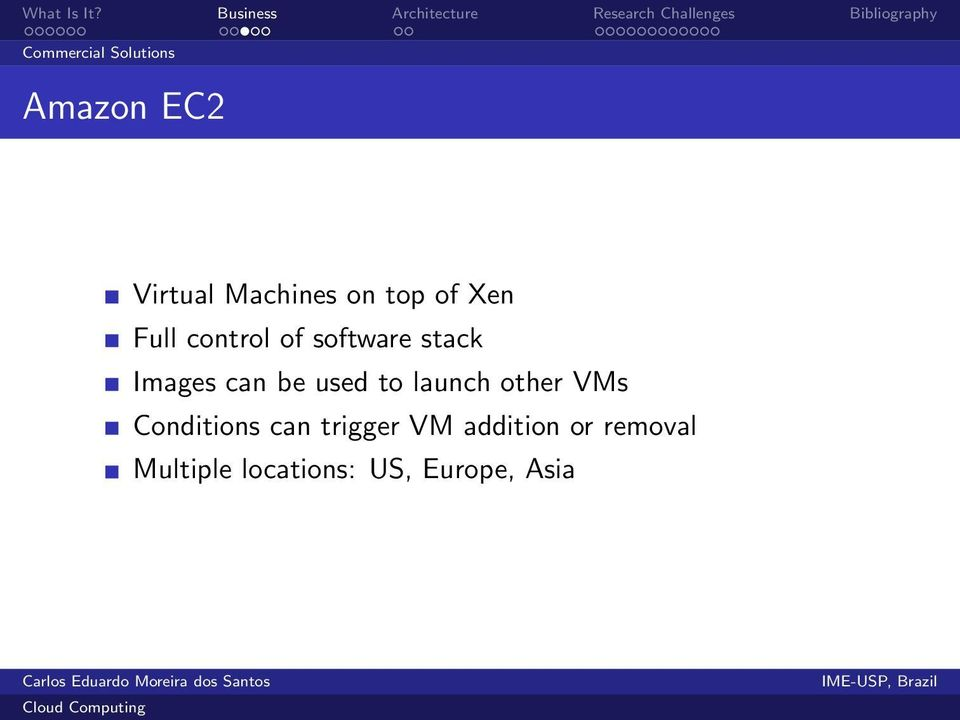be used to launch other VMs Conditions can trigger VM