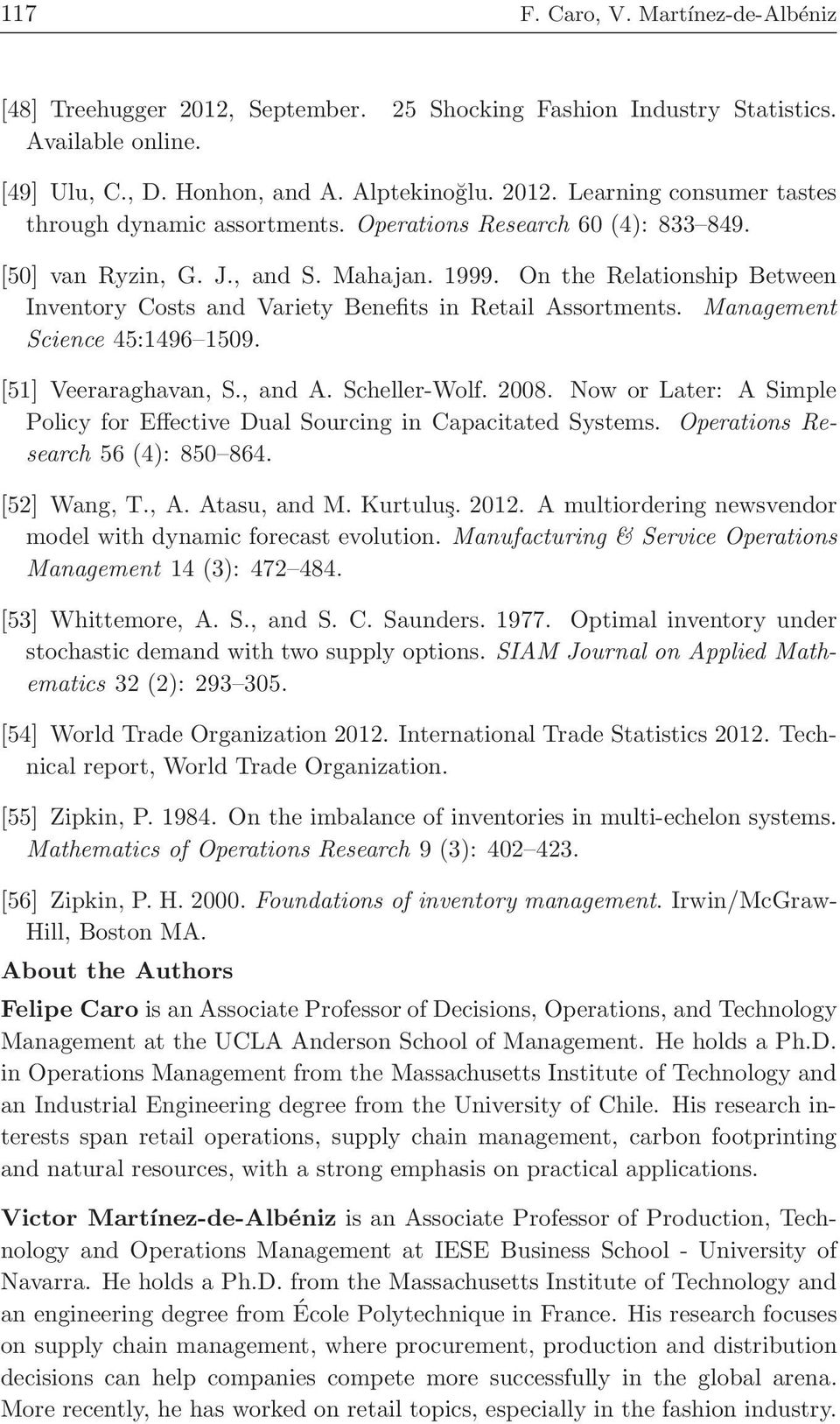 Management Science 45:1496 1509. [51] Veeraraghavan, S., and A. Scheller-Wolf. 2008. Now or Later: A Simple Policy for Effective Dual Sourcing in Capacitated Systems.