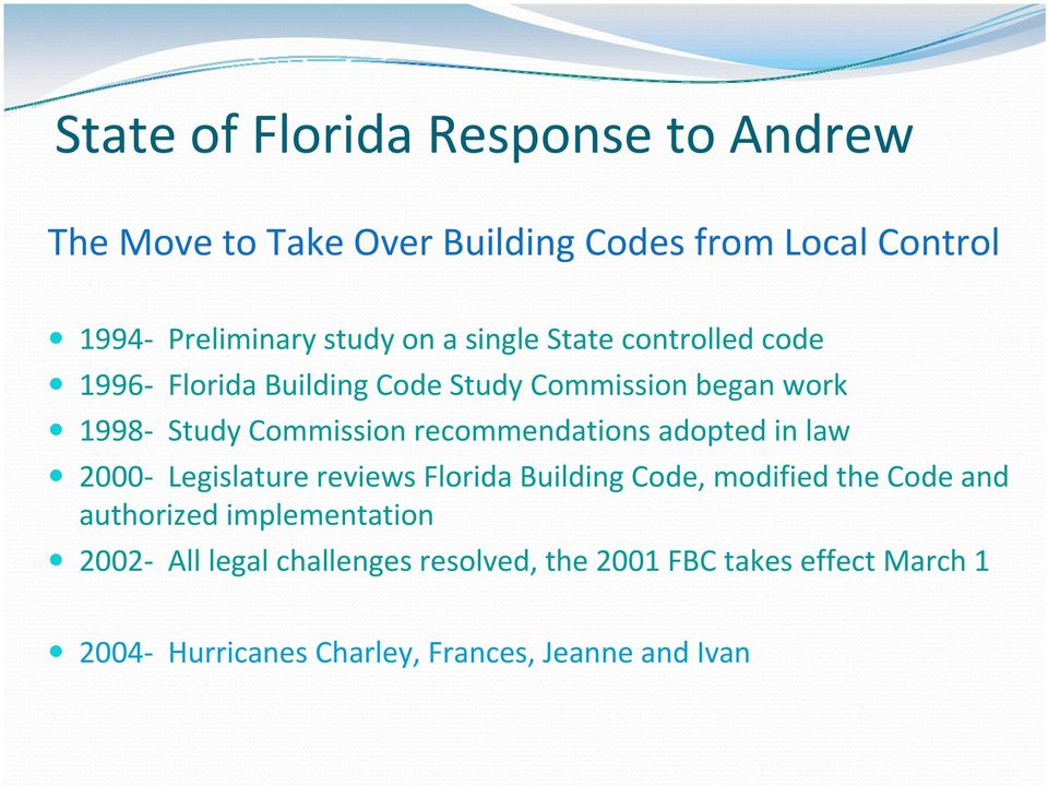 recommendations adopted in law 2000 Legislature reviews Florida Building Code, modified the Code and authorized
