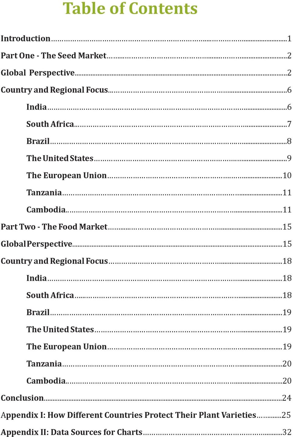 .....15 Global Perspective...15 Country and Regional Focus.....18 India...18 South Africa......18 Brazil...19 The United States.