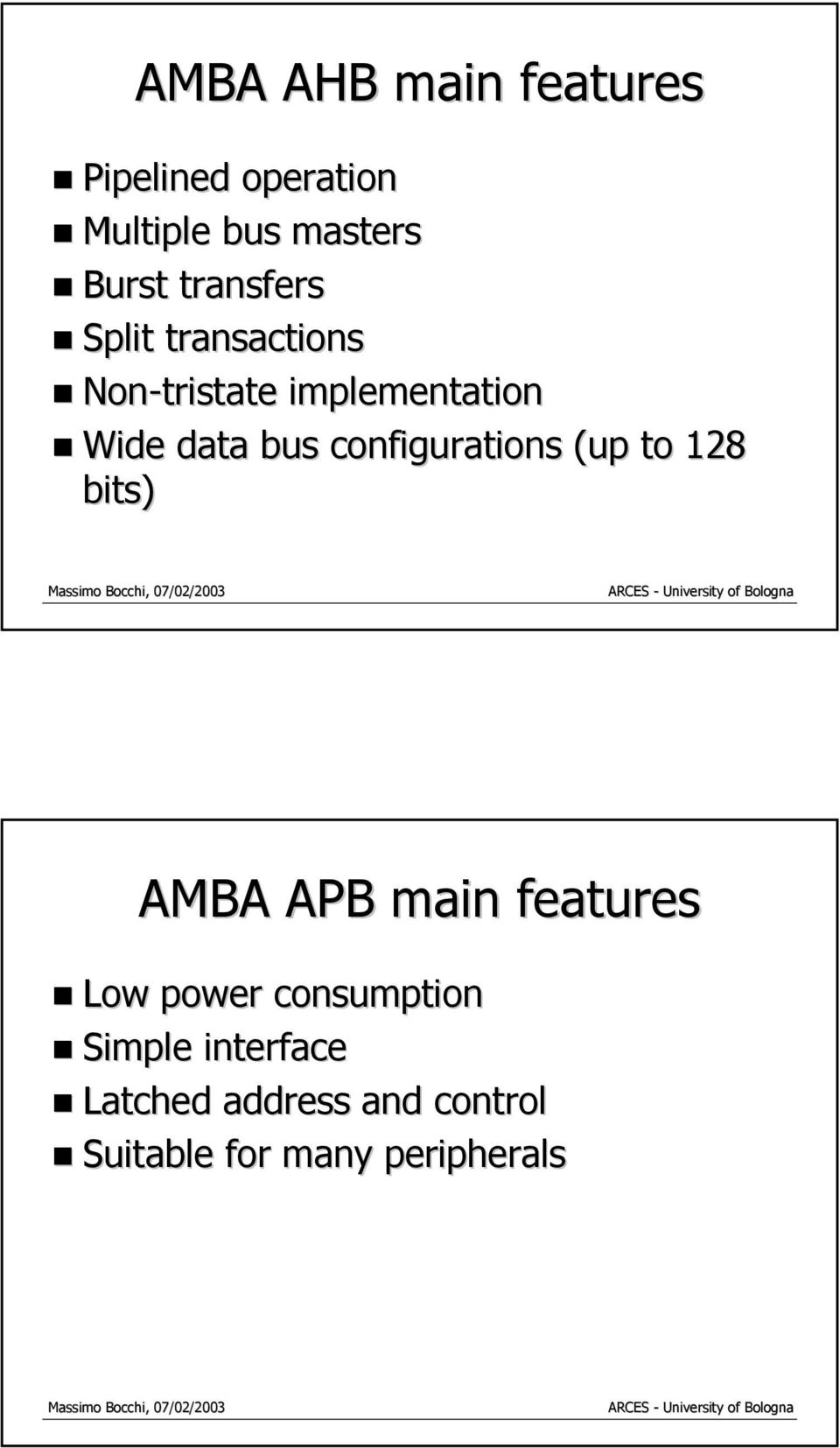 configurations (up to 128 bits) AMBA APB main features Low power