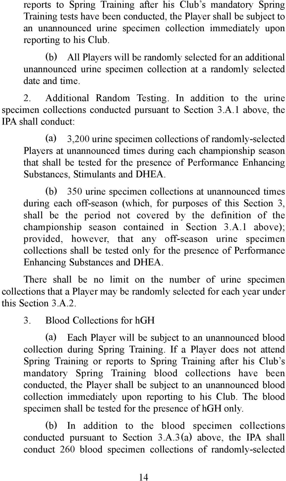 In addition to the urine specimen collections conducted pursuant to Section 3.A.