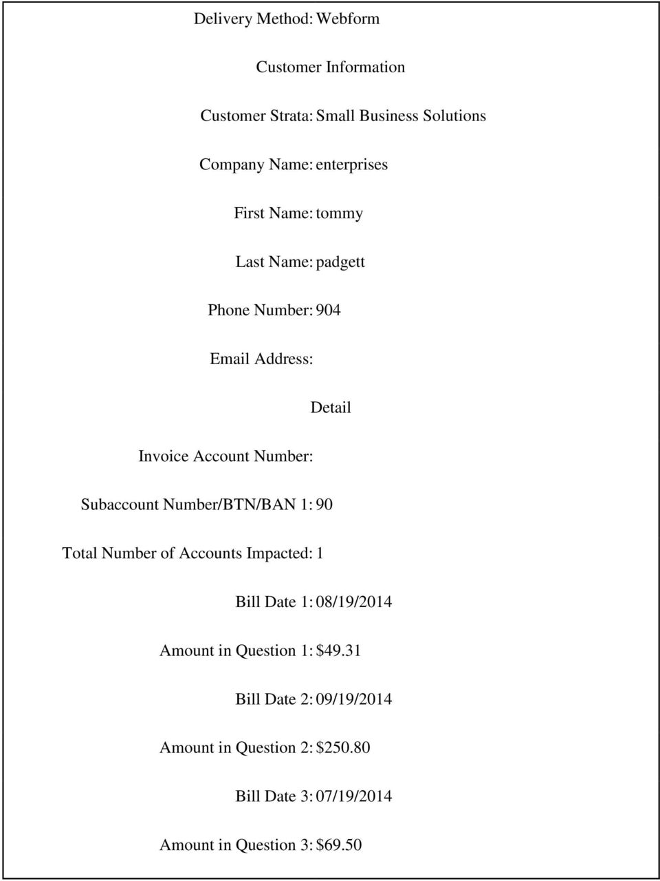 Number: Subaccount Number/BTN/BAN 1: 90 Total Number of Accounts Impacted: 1 Bill Date 1: 08/19/2014 Amount in