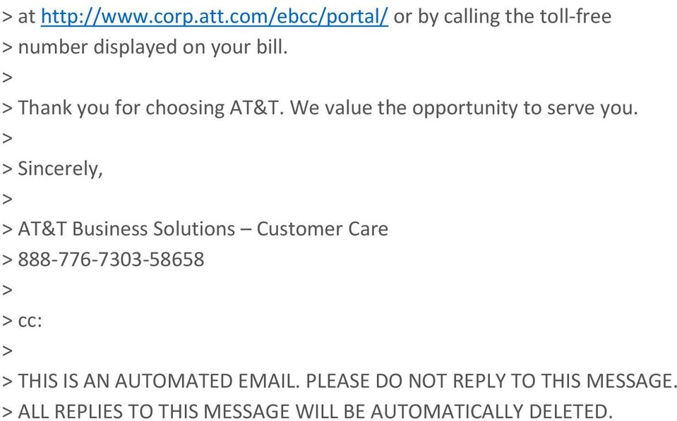 > > Thank you for choosing AT&T. We value the opportunity to serve you.