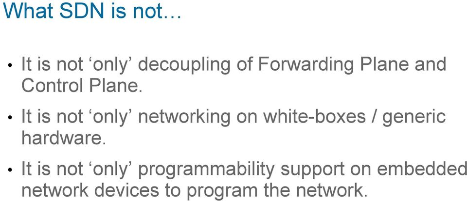 It is not only networking on white-boxes / generic