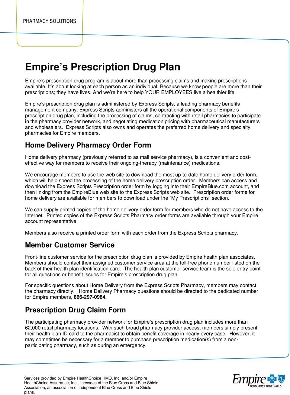 Empire s prescription drug plan is administered by Express Scripts, a leading pharmacy benefits management company.