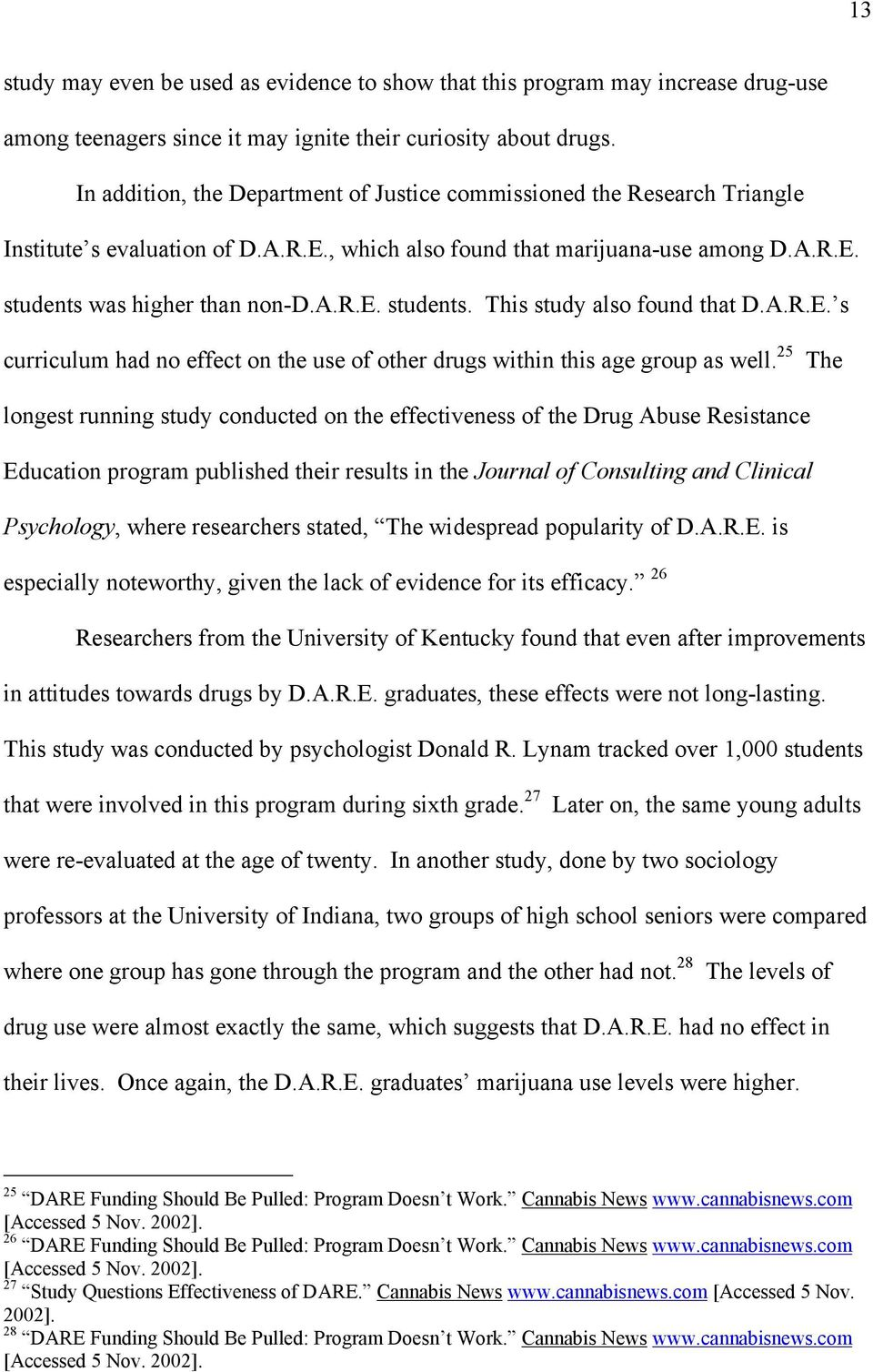 A.R.E. s curriculum had no effect on the use of other drugs within this age group as well.