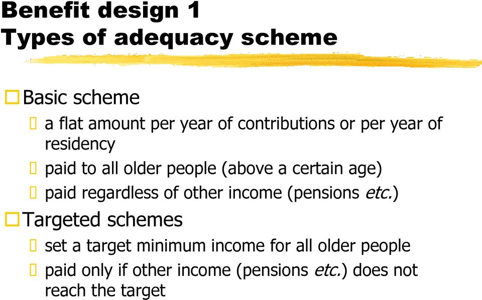 paid regardless of other income (pensions etc.