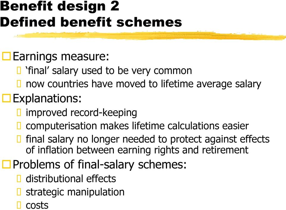 lifetime calculations easier final salary no longer needed to protect against effects of inflation between