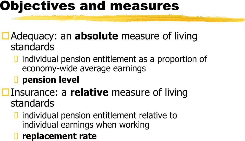 earnings pension level Insurance: a relative measure of living standards