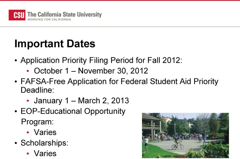 Federal Student Aid Priority Deadline: January 1 March 2,
