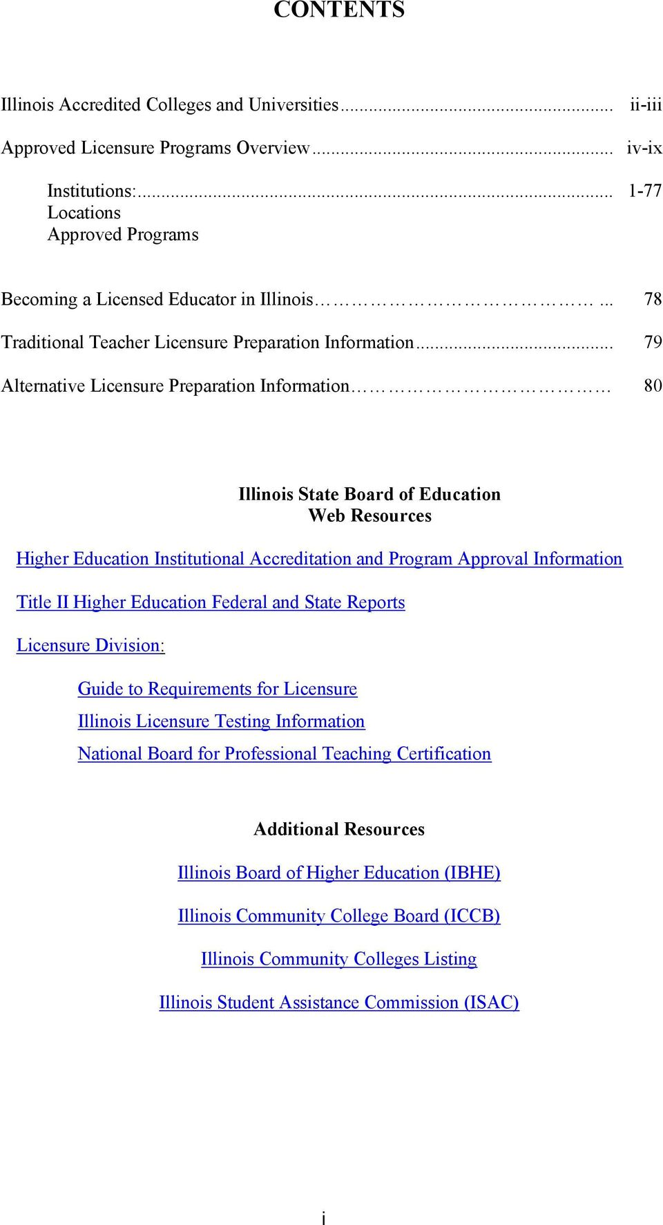 .. 79 Alternative Licensure Preparation Information 80 Illinois State Board of Education Web Resources Higher Education Institutional Accreditation and Program Approval Information Title II Higher