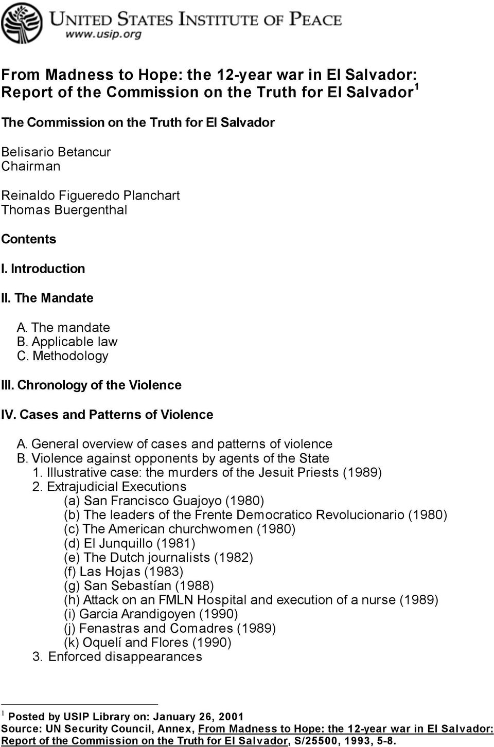 General overview of cases and patterns of violence B. Violence against opponents by agents of the State 1. Illustrative case: the murders of the Jesuit Priests (1989) 2.