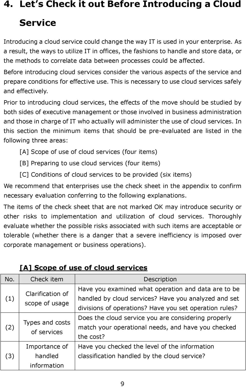 Before introducing cloud services consider the various aspects of the service and prepare conditions for effective use. This is necessary to use cloud services safely and effectively.