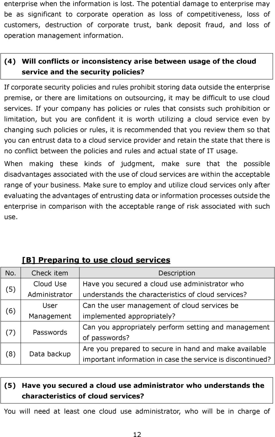 operation management information. (4) Will conflicts or inconsistency arise between usage of the cloud service and the security policies?