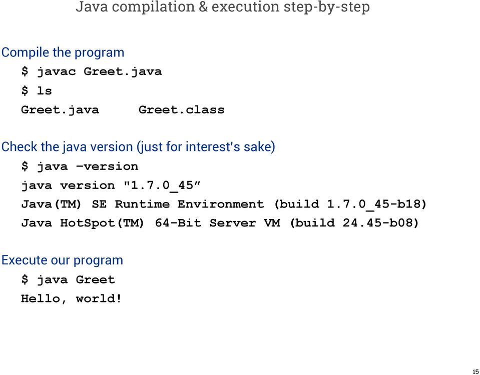 "class Check the java version (just for interest s sake) $ java version java version ""1."