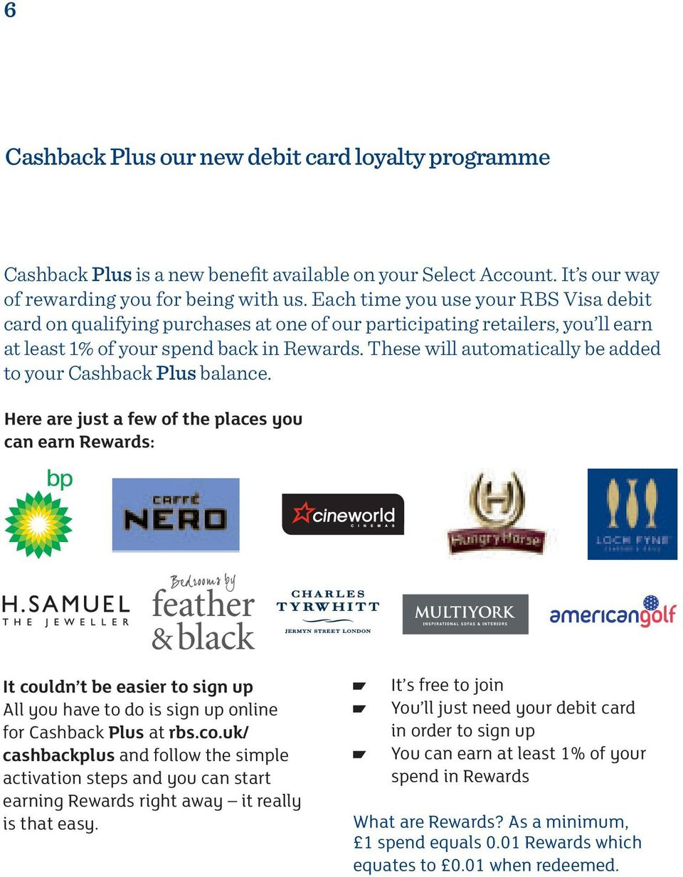 back in Rewards. These will automatically be added to your Cashback Plus balance. Cashback Plus is a new benefit available on your Select Account. It s our way of rewarding you for being with us.