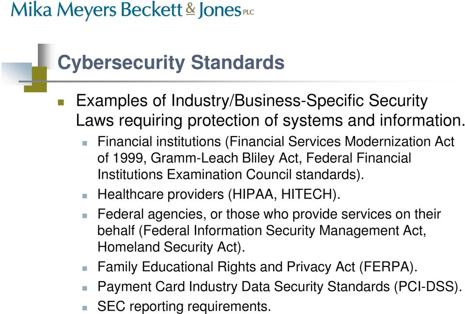 standards). Healthcare providers (HIPAA, HITECH).