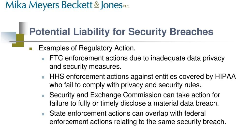 HHS enforcement actions against entities covered by HIPAA who fail to comply with privacy and security rules.