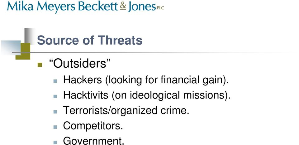 Hacktivits (on ideological missions).