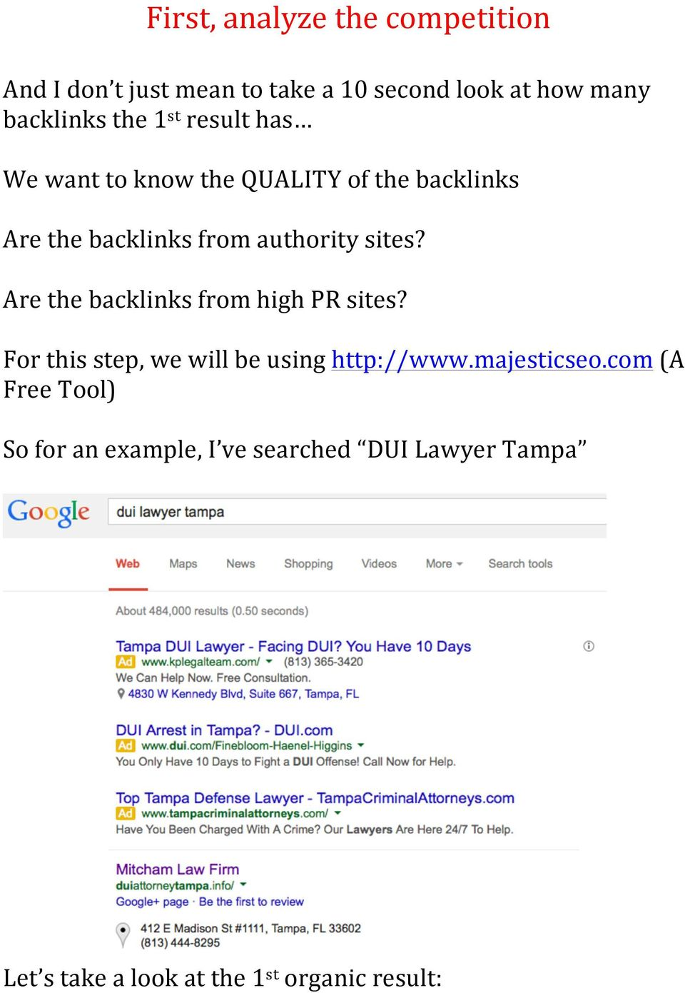 sites? Are the backlinks from high PR sites? For this step, we will be using http://www.majesticseo.