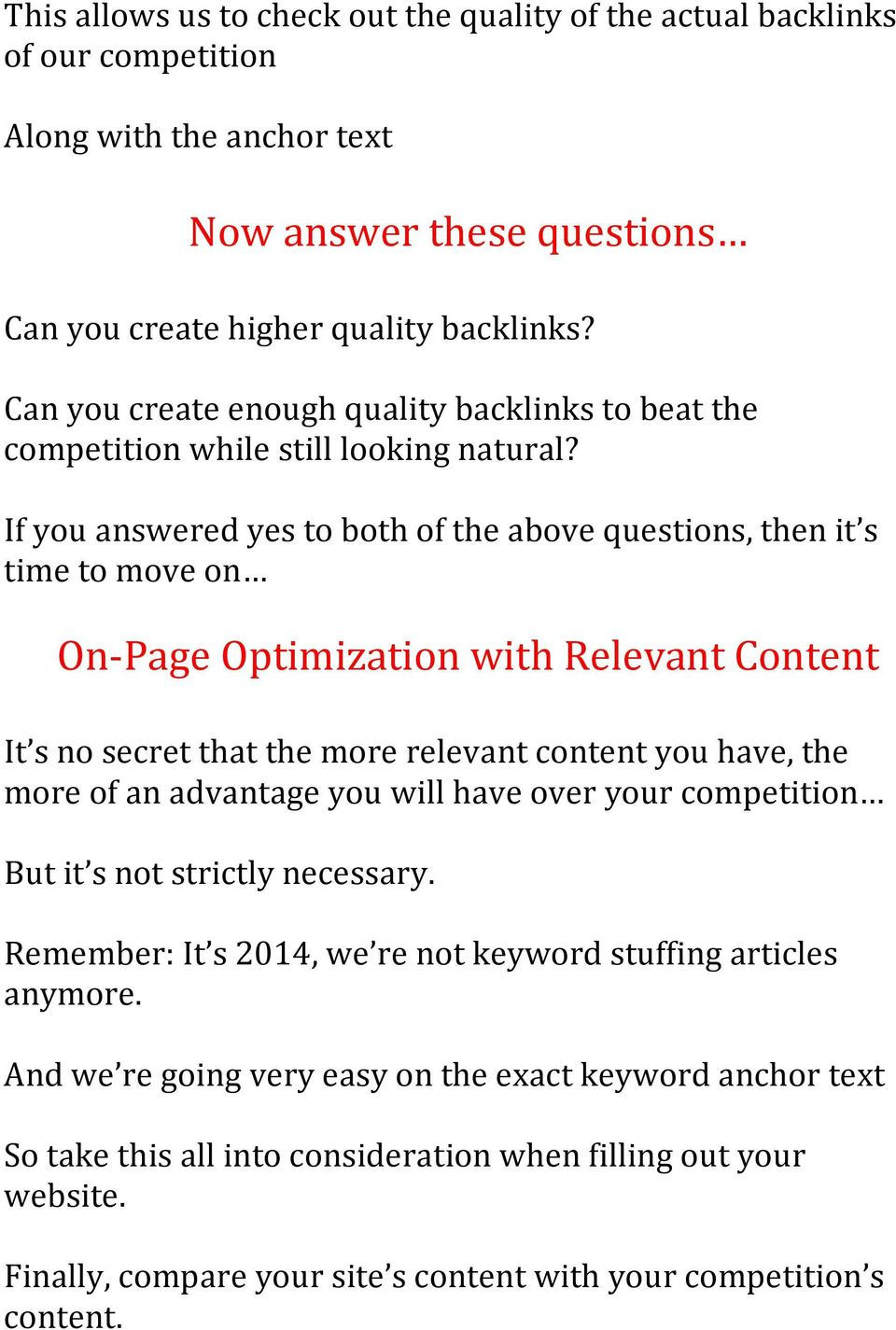 If you answered yes to both of the above questions, then it s time to move on On- Page Optimization with Relevant Content It s no secret that the more relevant content you have, the more of an