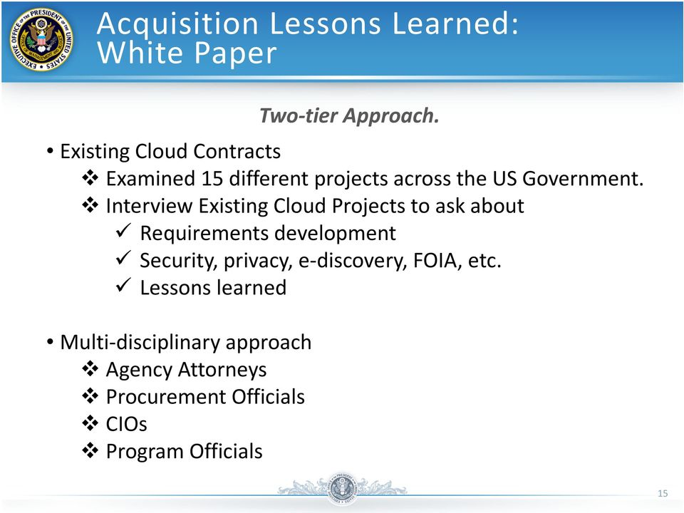 Interview Existing Cloud Projects to ask about Requirements development Security, privacy,