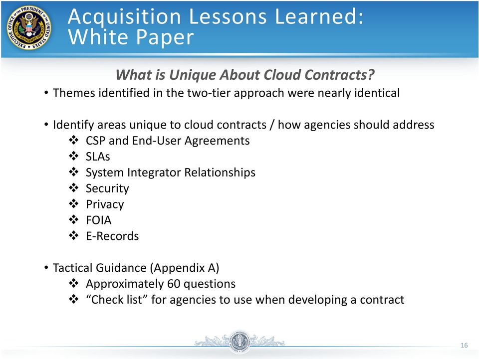 how agencies should address CSP and End-User Agreements SLAs System Integrator Relationships Security
