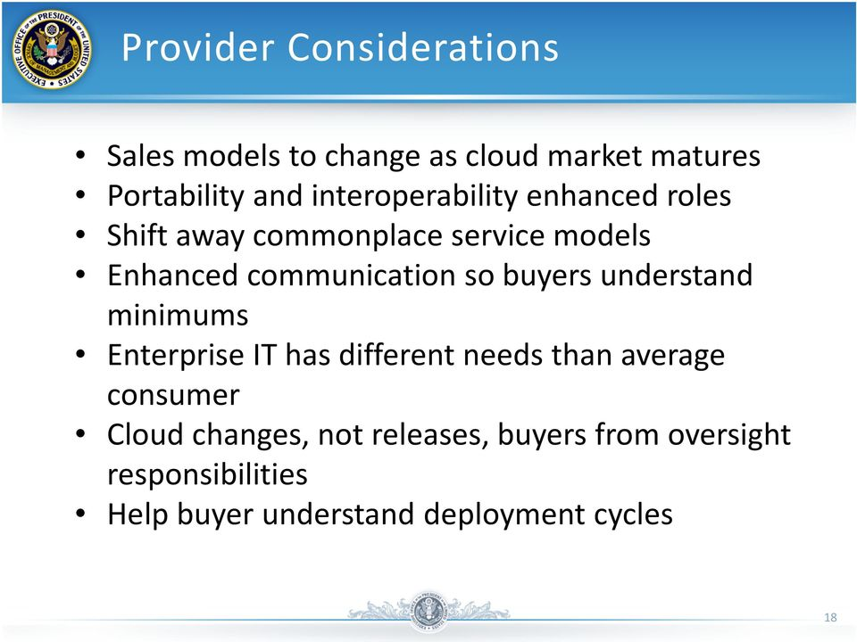 so buyers understand minimums Enterprise IT has different needs than average consumer Cloud