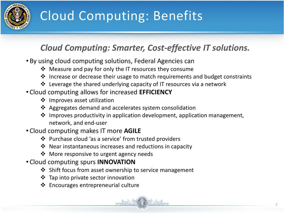 the shared underlying capacity of IT resources via a network Cloud computing allows for increased EFFICIENCY Improves asset utilization Aggregates demand and accelerates system consolidation Improves