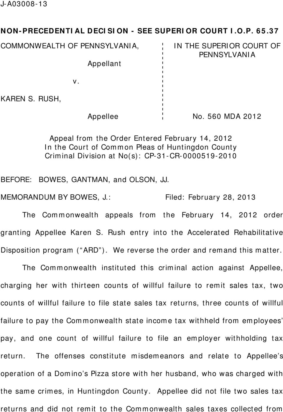 MEMORANDUM BY BOWES, J.: Filed: February 28, 2013 The Commonwealth appeals from the February 14, 2012 order granting Appellee Karen S.