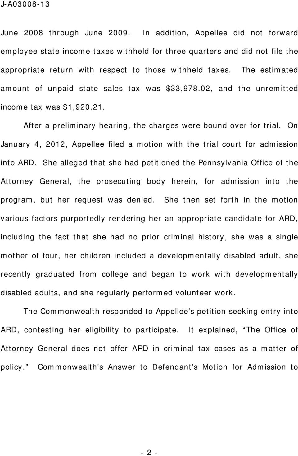 On January 4, 2012, Appellee filed a motion with the trial court for admission into ARD.