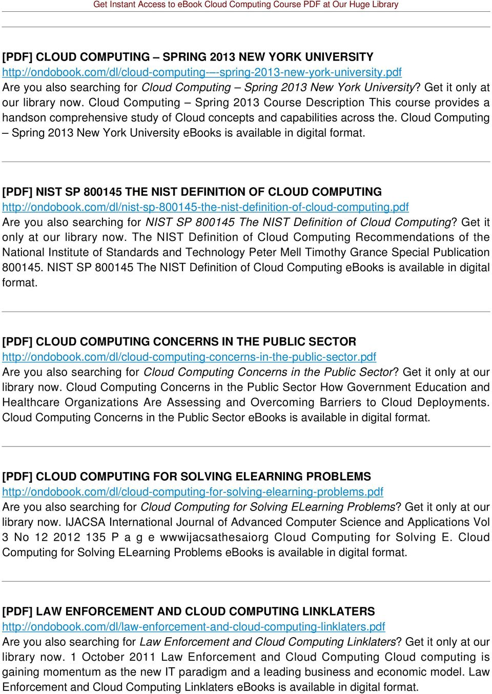 Cloud Computing Spring 2013 Course Description This course provides a handson comprehensive study of Cloud concepts and capabilities across the.