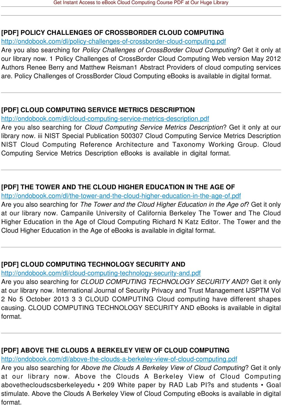 1 Policy Challenges of CrossBorder Cloud Computing Web version May 2012 Authors Renee Berry and Matthew Reisman1 Abstract Providers of cloud computing services are.