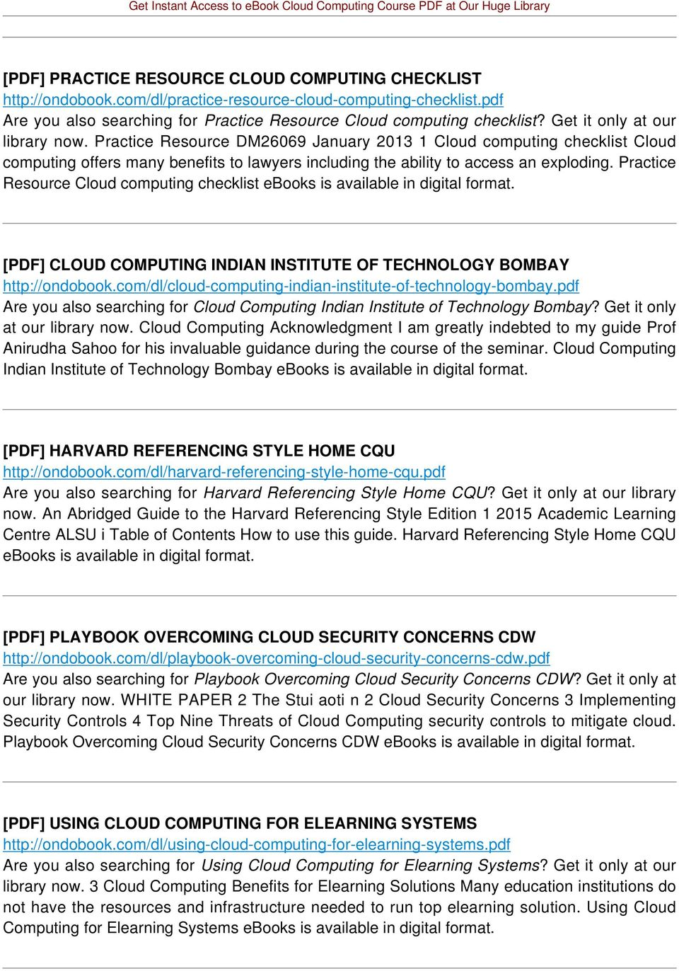 Practice Resource Cloud computing checklist ebooks is available in digital [PDF] CLOUD COMPUTING INDIAN INSTITUTE OF TECHNOLOGY BOMBAY http://ondobook.