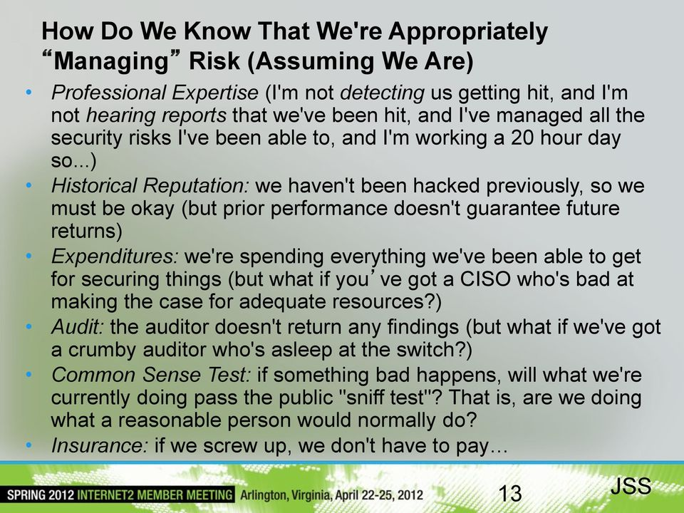 ..) Historical Reputation: we haven't been hacked previously, so we must be okay (but prior performance doesn't guarantee future returns) Expenditures: we're spending everything we've been able to