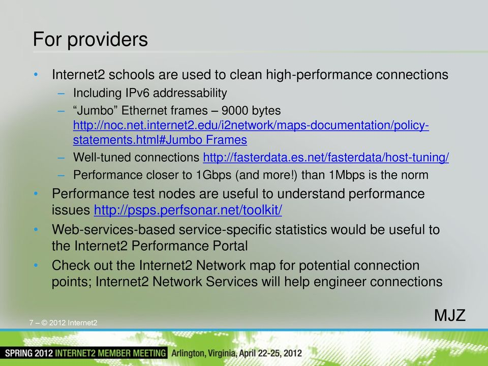 ) than 1Mbps is the norm Performance test nodes are useful to understand performance issues http://psps.perfsonar.