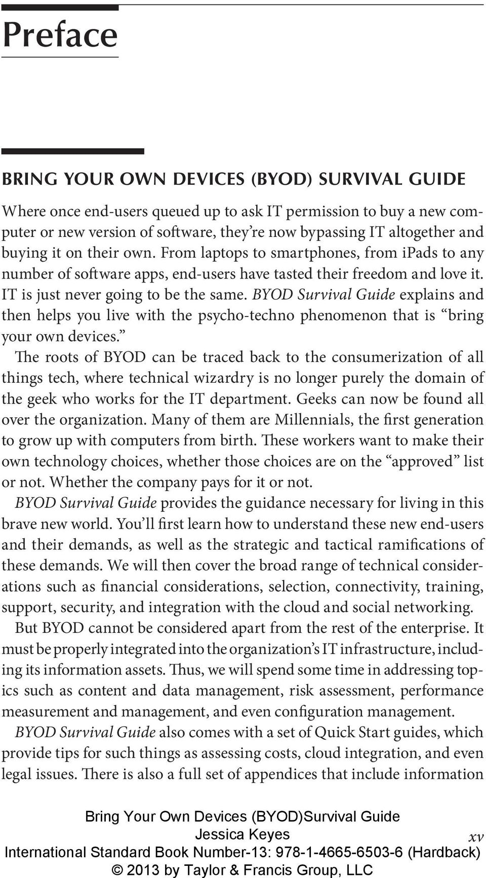 BYOD Survival Guide explains and then helps you live with the psycho-techno phenomenon that is bring your own devices.