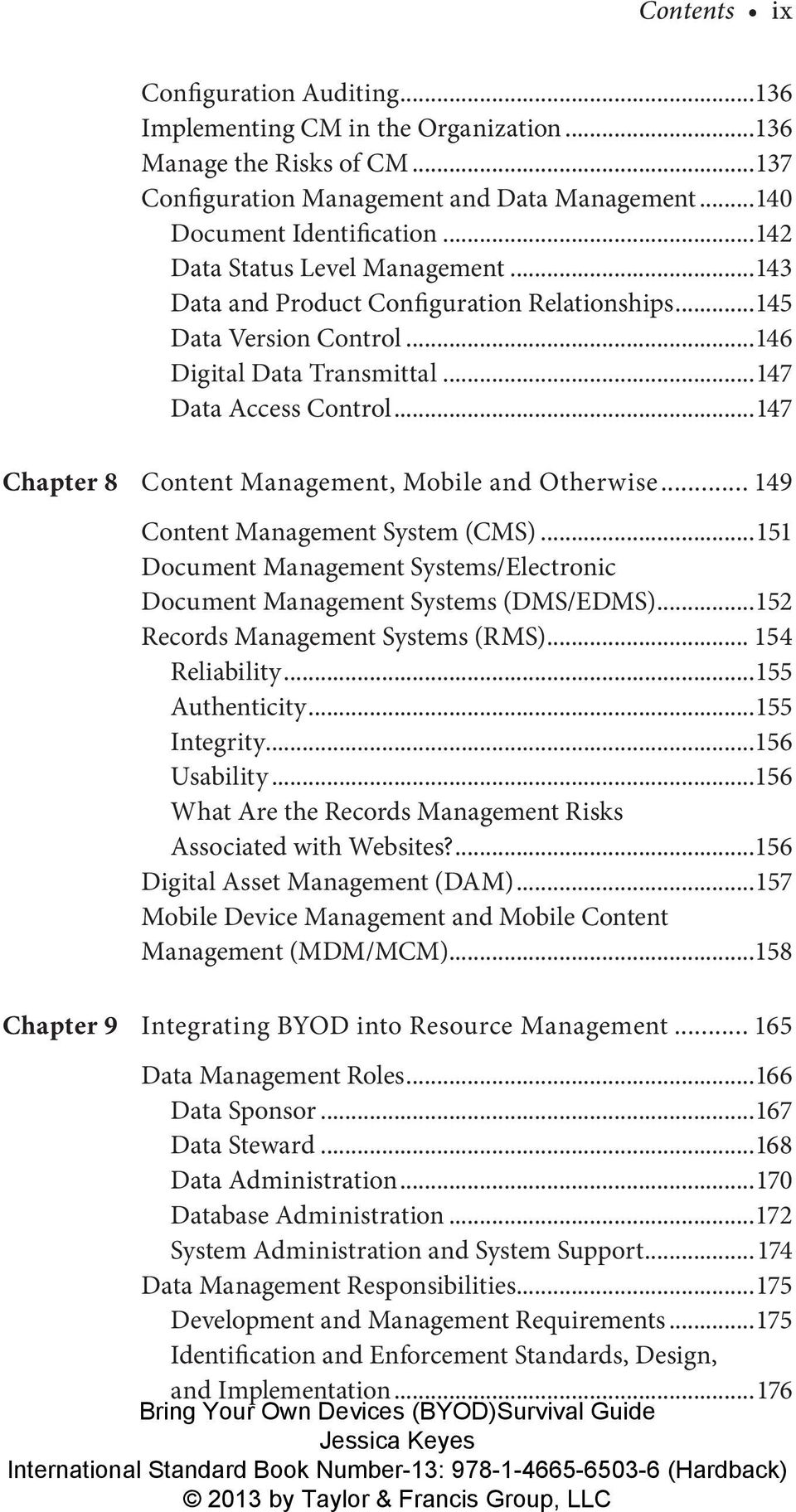 ..147 Chapter 8 Content Management, Mobile and Otherwise... 149 Content Management System (CMS)...151 Document Management Systems/Electronic Document Management Systems (DMS/EDMS).