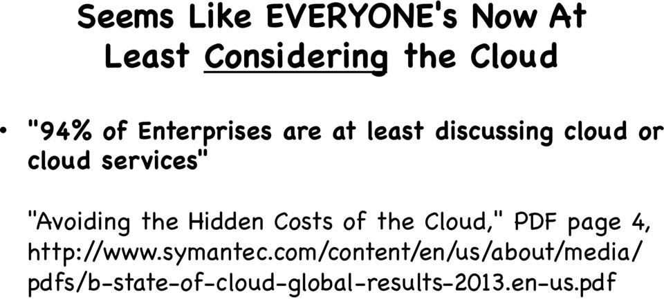 "the Hidden Costs of the Cloud,"" PDF page 4, http://www.symantec."